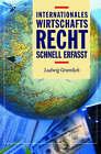 Internationales Wirtschaftsrecht - Schnell Erfasst by E Waller, Ludwig Gramlich (Hardback)