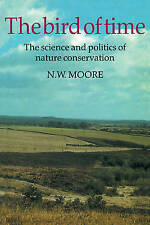 The Bird of Time: The Science and Politics of Nature Conservation - A-ExLibrary