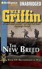 The New Breed by W E B Griffin (CD-Audio, 2013)