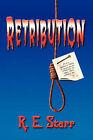 Retribution by R.E. Starr (Hardback, 2006)