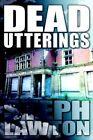 Dead Utterings by Steph Lawton 9781425944506 Paperback 2006