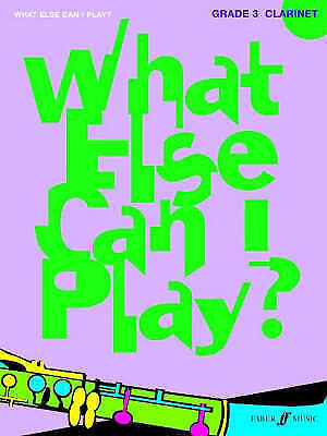 What Else Can I Play? Clarinet Grade 3 by Faber Music Ltd SHEET MUSIC BOOK