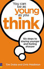 You Can be as Young as You Think: Six Steps to Staying Younger and Feeling Sharper by Tim Drake, Chris Middleton (Paperback, 2009)