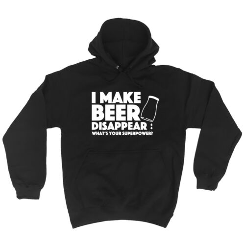 I Make Beer Disappear Whats Your Superpower Funny Joke Humour HOODIE birthday