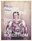 Danish Tattooing - Director's Cut von Jon Nordstrom (2015, Gebundene Ausgabe)