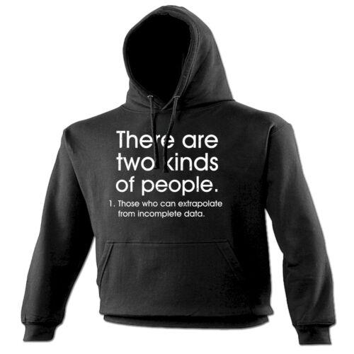 Two Kinds Of People Extrapolate HOODIE Hoody Geek Nerd Joke Gift birthday funny