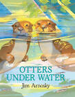Otters under Water by Jim Arnosky (Book)
