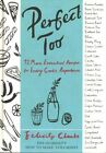 Perfect Too: 92 More Essential Recipes for Every Cook's Repertoire by Felicity Cloake (Hardback, 2014)