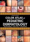 Color Atlas of Pediatric Dermatology by Neil S. Prose, Leonard Kristal, Samuel Weinberg (Hardback, 2007)