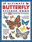 Ultimate Butterfly Sticker Book: With 100 Amazing Stickers by Anness Publishing (Pamphlet, 2014)