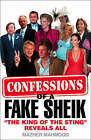 Confessions of a Fake Sheik:  The King of the Sting  Reveals All by Mazher Mahmood (Hardback, 2008)