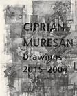 Ciprian Muresan: Drawings 2015-2004 by Hatje Cantz (Hardback, 2015)