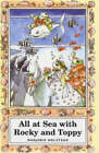 All at Sea with Rocky and Toppy by Marjorie Holstead (Hardback, 2004)