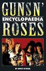 The Guns N' Roses Encyclopaedia by Mick O'Shea (Paperback, 2008)
