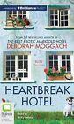 Heartbreak Hotel by Deborah Moggach (CD-Audio, 2015)