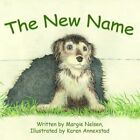 The Name 9781420859911 by Margie Nelsen Book