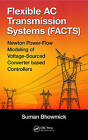 Flexible AC Transmission Systems (Facts): Newton Power-Flow Modeling of Voltage-Sourced Converter Based Controllers by Suman Bhowmick (Hardback, 2016)