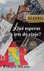 Y... Que Esperas Para Irte de Viaje? by Enrique Solano (Paperback / softback, 2013)