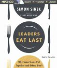 Leaders Eat Last: Why Some Teams Pull Together and Others Don't by Simon Sinek (CD-Audio, 2015)