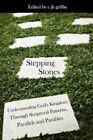 Stepping Stones Understanding God's Kingdom Through Scriptural Patterns Parall