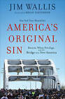 America's Original Sin: Racism, White Privilege, and the Bridge to a New America by Jim Wallis (Paperback, 2017)