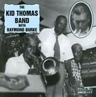 Kid Thomas Band With Raymond Burke 0762247111726 CD