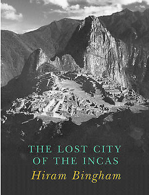 Lost City of the Incas. The Story of Machu Picchu and its Builders-ExLibrary