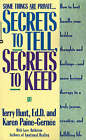 Secrets to Tell, Secrets to Keep by Larry Rothstein, Terry Hunt Ed D, Karen Paine-Gernee (Paperback / softback, 1994)
