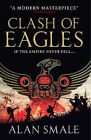 Clash of Eagles: No. 1: The Hesperian Trilogy by Alan Smale (Paperback, 2015)