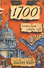 1700: Scenes from London Life by Maureen Waller (Paperback, 2001)