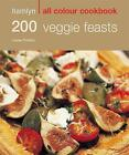 200 Veggie Feasts: Hamlyn All Colour Cookbook by Louise Pickford (Paperback, 2008)