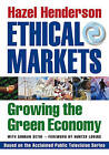 Ethical Markets: Growing the Green Economy by Hazel Henderson (Paperback, 2007)