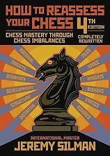 How to Reassess Your Chess by Jeremy Silman (2010, Paperback)