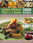 Indian, Chinese, Thai and Asian: 1000 Recipes by Rafi Fernandez (Hardback, 2009)