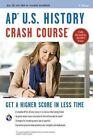 AP U.S. History Crash Course: Book + Online by Larry Krieger, Gregory Feldmeth (Paperback / softback, 2015)