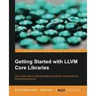 Getting Started with LLVM Core Libraries by Bruno Cardoso Lopes, Rafael Auler (Paperback, 2014)