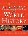 National Geographic Almanacs: National Geographic Almanac of World History by Steve Hyslop and Pat Daniels (2003, Hardcover)