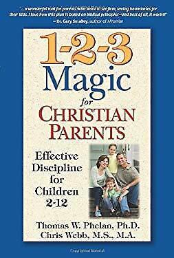 1-2-3 Magic for Christian Parents : Effective Discipline for Children 2-12