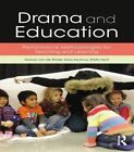 Drama and Education: Performance Methodologies for Teaching and Learning by Manon Van de Water, Kristine Hunt, Mary McAvoy (Paperback, 2015)