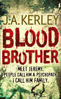Blood Brother by J. A. Kerley (Paperback, 2008)