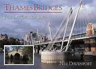 Thames Bridges Then and Now by Neil Davenport (Paperback, 2006)