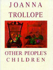 Other People's Children by Joanna Trollope (Hardback, 1998)