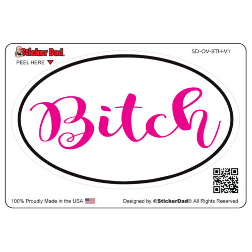 """5/"""" Full Color Printed Vinyl Decal Window Sticker Oval BITCH V1"""