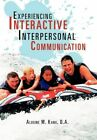 Experiencing Interactive Interpersonal Communication 9781456856328 Kanu