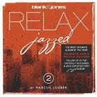 Relax Jazzed  2 von Marcus Loeber,Blank Jones (2014)