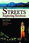 Streets: Exploring Kowloon by Jason Wordie (Paperback, 2002)