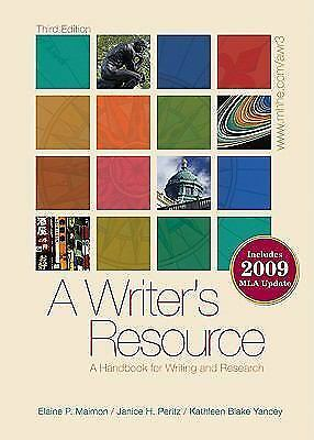 A Writers Resource Handbook For Writing And Research By Elaine Maimon Kathleen Blake Yancey Janice Peritz P 2009
