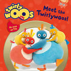 Twirlywoos: Meet The Twirlywoos by HarperCollins Publishers (Board book, 2015)