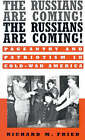 The Russians are Coming! The Russians are Coming!: Pageantry and Patriotism in Cold War America by Richard M. Fried (Paperback, 1999)