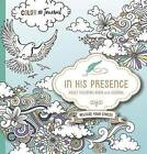 In His Presence Adult Coloring Book with Journal: Color and Journal as You Spend Time with God by Passio (Paperback / softback, 2017)